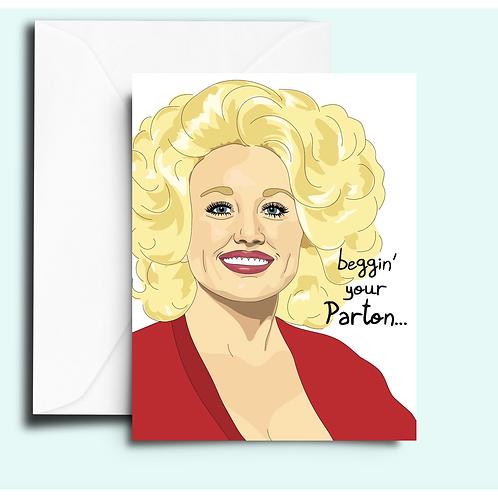 Fem Cards - Dolly Parton Beggin Your Parton Card