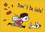 don't be late.png