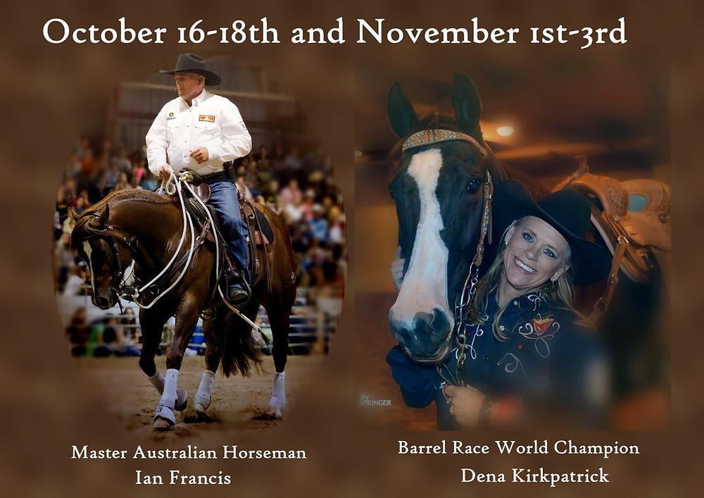 Ian Francis Horsemanship Ian Francis and Dean Kirkpatrick Clinic Details