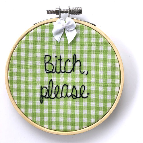 Bitch, Please Embroidery(b)