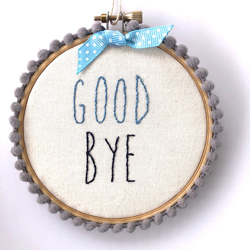 Good Bye Embroidery