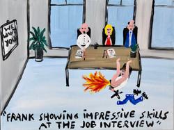 Frank showing impressive skills at the job interview