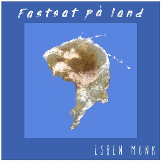 Esben Munk - Fastsat på Land - Albumcover