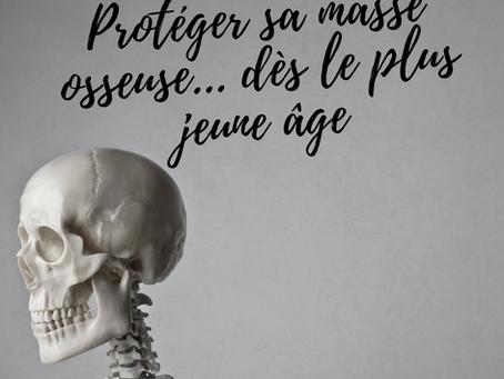Protéger sa masse osseuse...ostéoporose et autres maladies des os