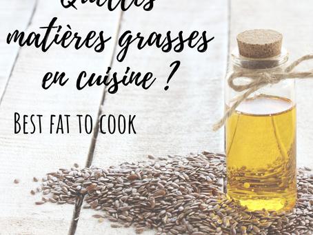 Quelle matières grasses en cuisine ?