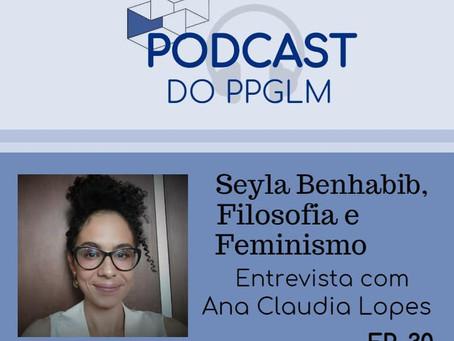 Podcast do PPGLM/UFRJ - Seyla Benhabib, Filosofia e Feminismo. Entrevista com Ana Claudia Lopes