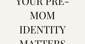 REDISCOVERING YOUR IDENTITY AFTER BECOMING A MOM
