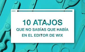 10 Atajos Que No Sabías Que Había En El Editor de Wix