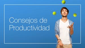 7 Consejos Que Cambiarán La Productividad En Tu Trabajo