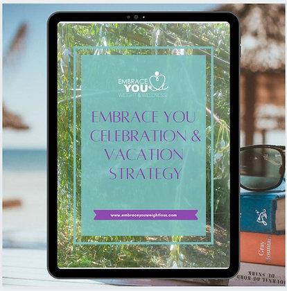 Embrace You Celebration/ Vacation Strategy
