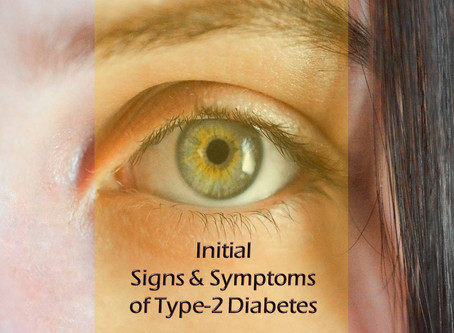 What are the Initial Signs & Symptoms of Type-2 Diabetes?