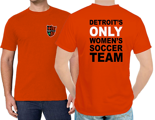 Orange Detroit's ONLY Women's Soccer Team Unisex T-shirt