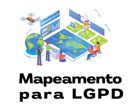 6 Passos Para Realizar O Mapeamento De Dados Imediato – LGPD
