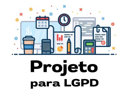 Como criar um projeto impressionante – LGPD