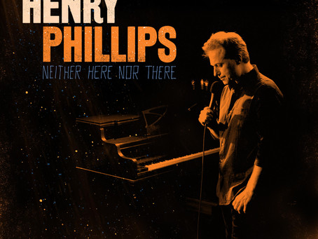 Henry Phillips: Neither Here Nor There