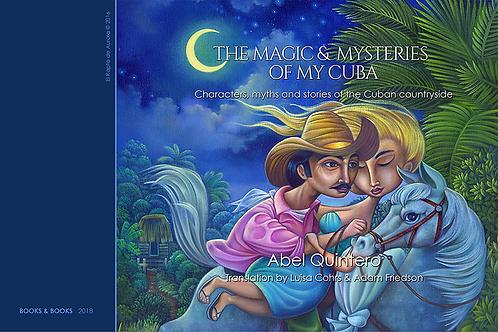THE MAGIC & MYSTERIES OF MY CUBA