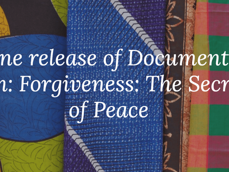 Online release of Documentary film: Forgiveness: The Secret of Peace