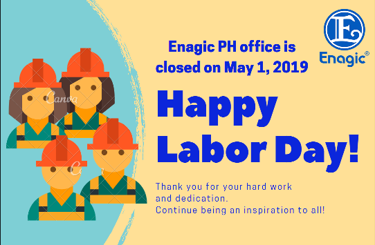 Enagic PH is closed on May 1, 2019 in commemoration of Labor Day