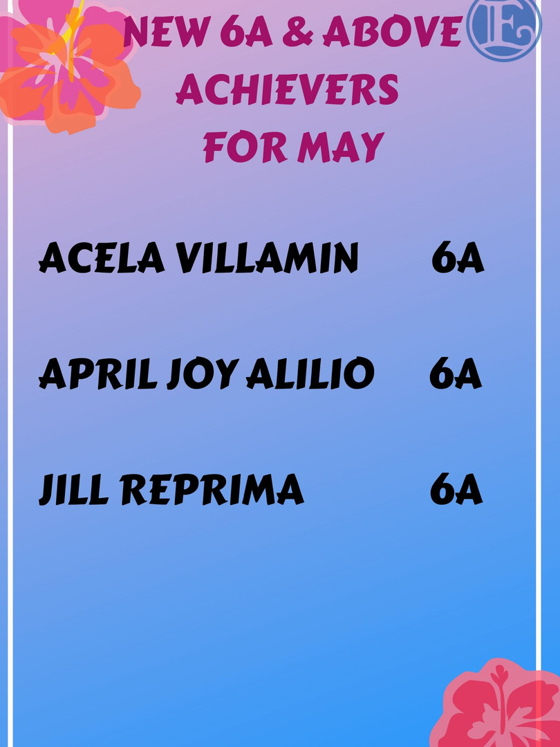 New 6A and Above Achievers for May 2019