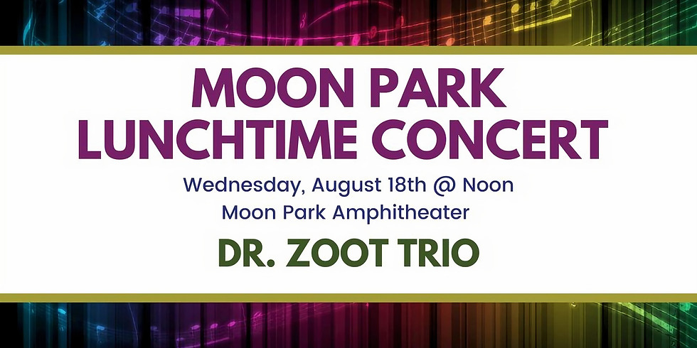 Moon Park Lunchtime Concert: Dr Zoot Trio
