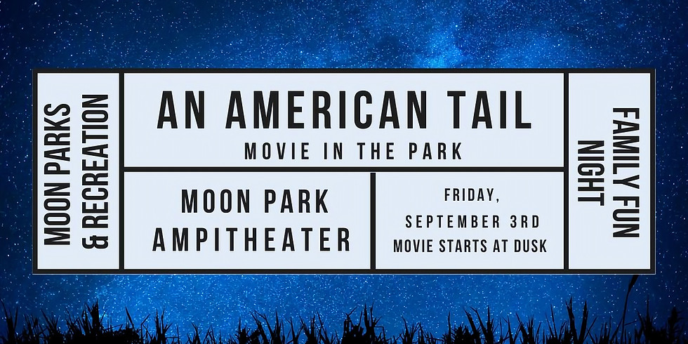 Moon Park Family Fun Night: An American Tail Film