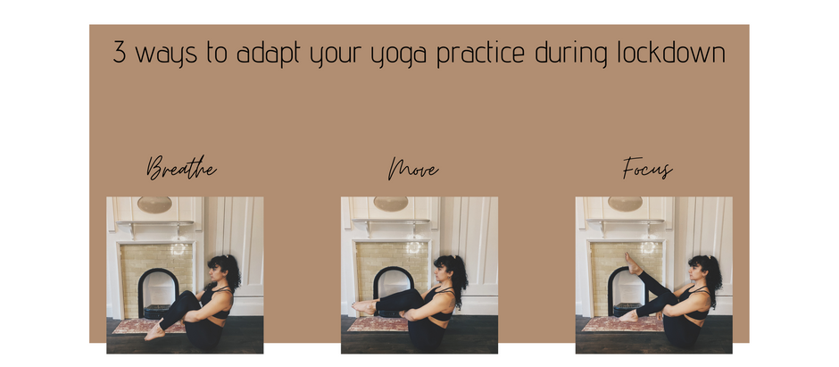3 ways to adapt your yoga practice during lockdown