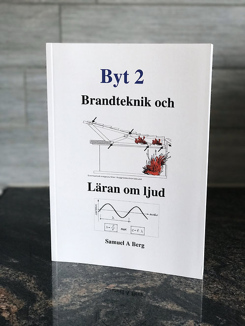 BYT 2 - Brandteknik och läran om ljud