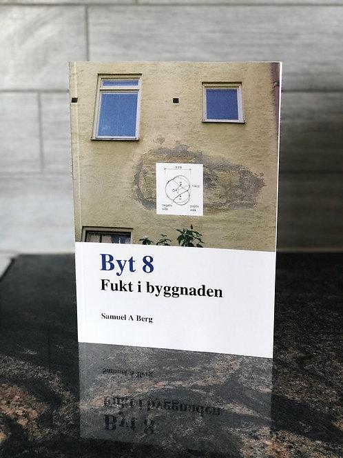 BYT 8 - Fukt i byggnaden