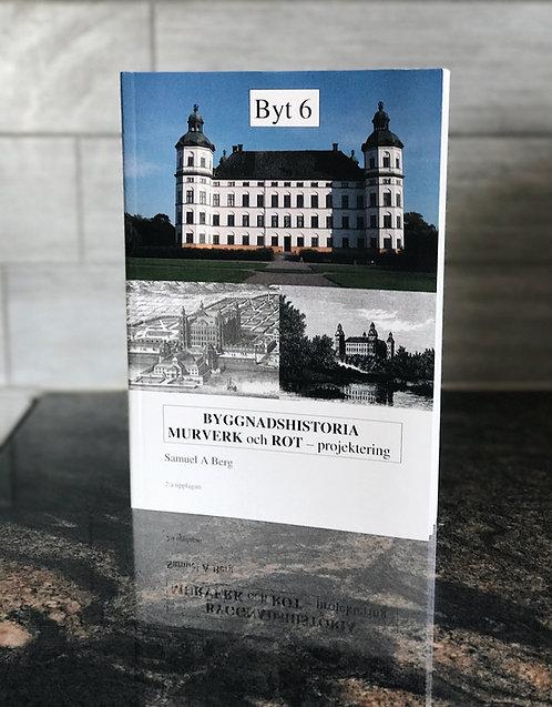 BYT 6 - Byggnadshistoria med ROT-teknik