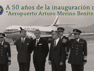 """A 50 años de la inauguración del """"Aeropuerto Arturo Merino Benítez"""""""