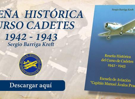 Reseña Histórica Curso Cadetes 1942-1943