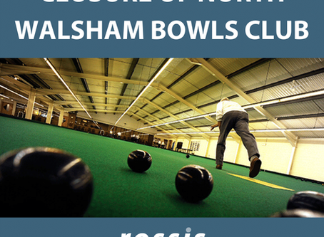 Closure of North Walsham Bowls