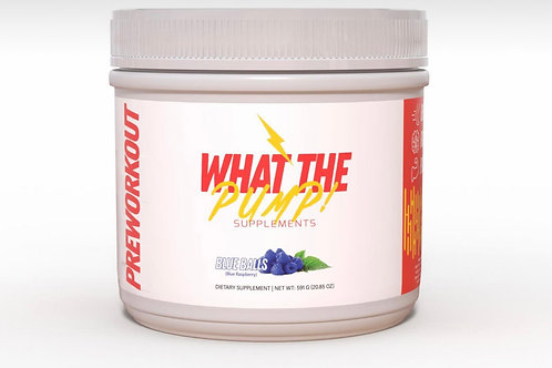 WHAT THE PUMP Pre-Workout ( Blue Raspberry)