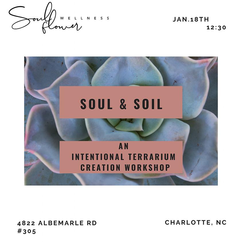 Soul & Soil : An Intentional Terrarium Creation Workshop