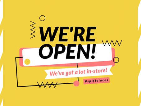 WE'RE OPEN FOR BUSINESS!