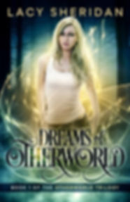 Dreams of Otherworld: Book 1 of the Otherworld Trilogy by Lacy Sheridan