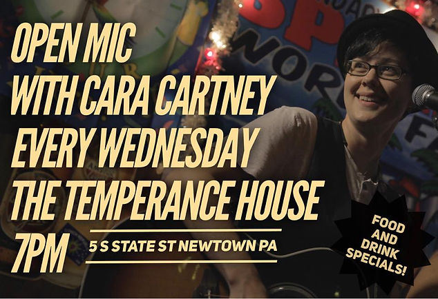 Every Wednesday at The Temperane House in Newtown PA. Open Mic with Cara Cartney! 7pm All Welcome!