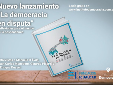 LA DEMOCRACIA EN DISPUTA, reflexiones para el mundo de la pospandemia