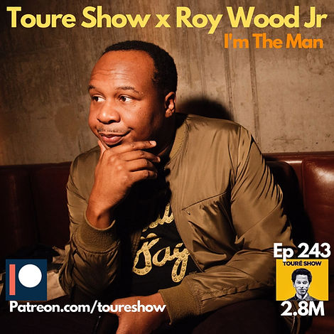 Toure Show x Roy Wood Jr.jpeg