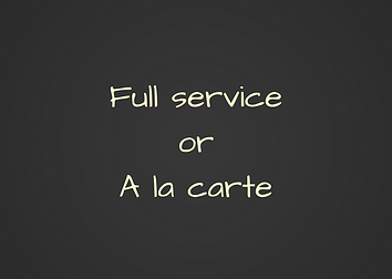 Our services are available in: Full service or A la carte