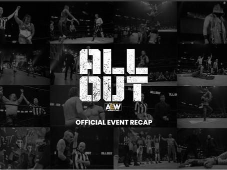 AEW's Official ALL OUT Recap