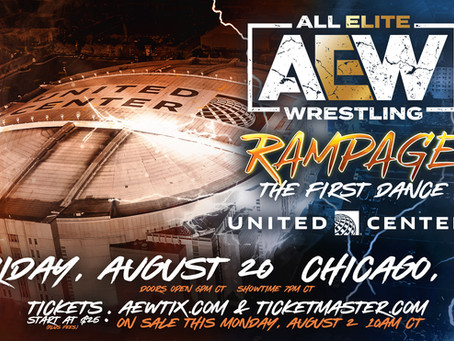 """AEW Rampage: """"The First Dance"""" Coming To The United Center In Chicago, IL This August"""
