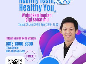 Webinar Healthy Teeth, Healthy You Wujudkan Impian Gigi Sehatmu