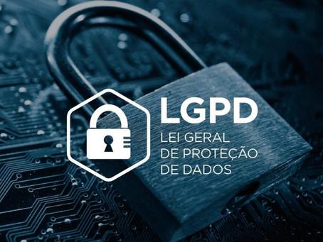 LGPD - O que você precisa saber sobre a Lei Geral de Proteção de Dados