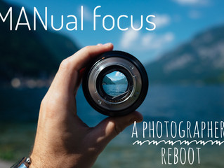 MANual focus - A Photographers Reboot