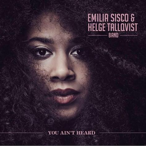 Emilia Sisco & Helge Tallqvist Band - You Ain't Heard