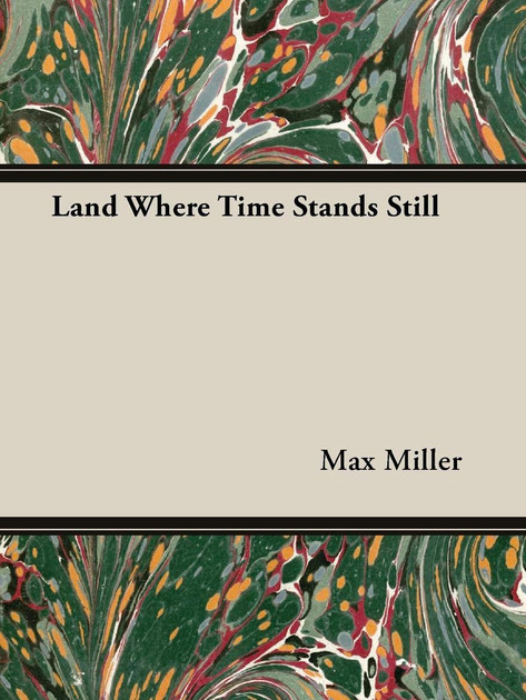 Land Where Time Stands Still