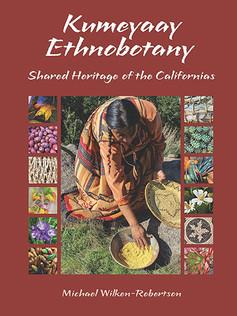 Kumeyaay Ethnobotany: Shared Heritage of the Californias