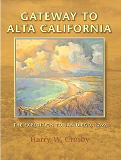 Gateway to Alta California : the expedition to San Diego, 1769