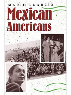 Mexican Americans: Leadership, Ideology, & Identity, 1930-1960